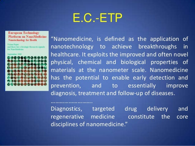 nanomedicine the field of nanotechnology biology essay Nanotechnology in the field of medicine could revolutionize the way we detect and treat damage to the human body and disease in the future, and many techniques only.