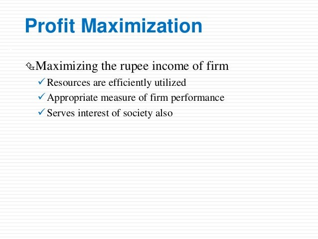 profit maximisation essay Economics for business is profit maximisation always the major objective of a  firm  profit maximization is the process by which a firm determines the price  and output level that returns the  related university degree microeconomics  essays.