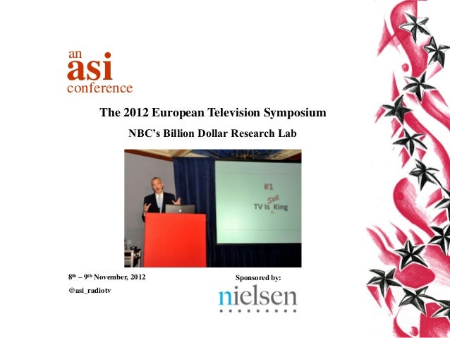 anasiconference         The 2012 European Television Symposium                  NBC's Billion Dollar Research Lab8th – 9th...