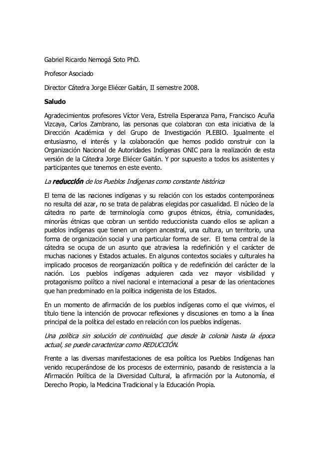 Gabriel Ricardo Nemogá Soto PhD. Profesor Asociado Director Cátedra Jorge Eliécer Gaitán, II semestre 2008. Saludo Agradec...