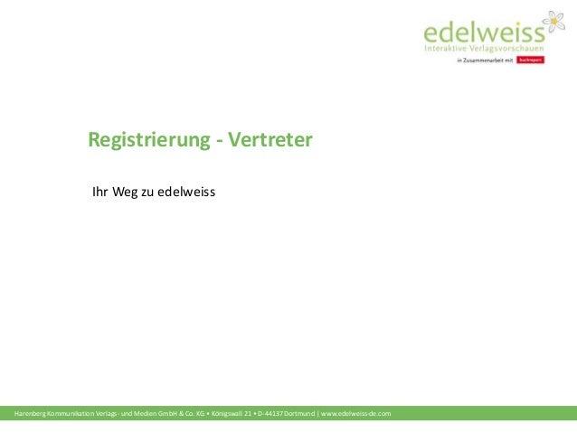 Harenberg Kommunikation Verlags- und Medien GmbH & Co. KG • Königswall 21 • D-44137 Dortmund | www.edelweiss-de.com Regist...