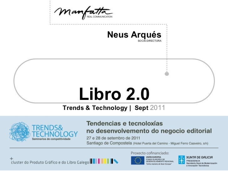 Neus Arqués                      SOCIA-DIRECTORA    Libro 2.0Trends & Technology | Sept 2011