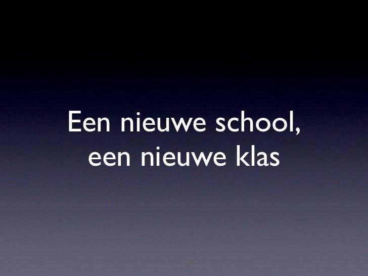 Een nieuwe school, een nieuwe klas