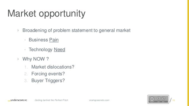 Proprietary and Confidential Market opportunity  Broadening of problem statement to general market • Business Pain • Tech...