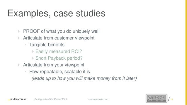 Proprietary and Confidential Examples, case studies  PROOF of what you do uniquely well  Articulate from customer viewpo...