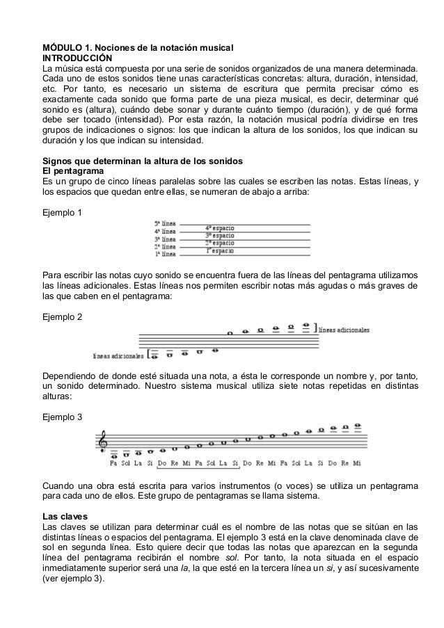 MÓDULO 1. Nociones de la notación musical INTRODUCCIÓN La música está compuesta por una serie de sonidos organizados de un...
