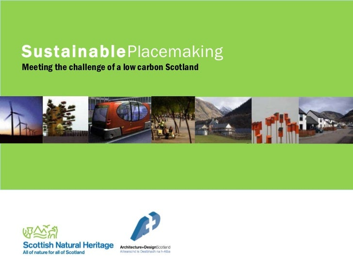 Sustainable Placemaking Meeting the challenge of a low carbon Scotland