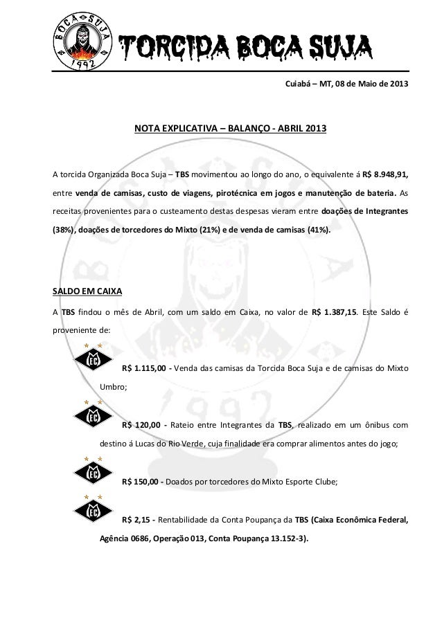TORCIDA BOCA SUJACuiabá – MT, 08 de Maio de 2013NOTA EXPLICATIVA – BALANÇO - ABRIL 2013A torcida Organizada Boca Suja – TB...