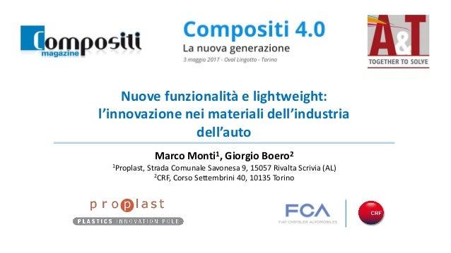 Convegno Compositi 4.0: la nuova generazione Torino, 3 Maggio 2017 M. Monti, G. Boero – Nuove funzionalità e lightweight: ...