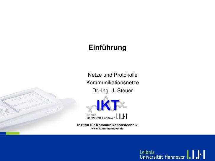 Einführung        NetzeundProtokolle      Kommunikationsnetze        Dr.Ing.J.Steuer     InstitutfürKommunikationst...
