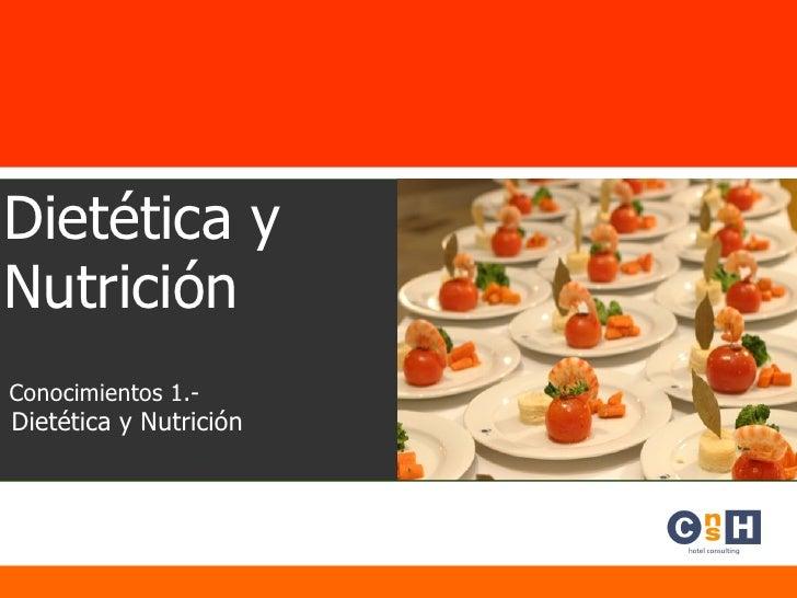 Dietética y Nutrición Conocimientos 1.- Dietética y Nutrición