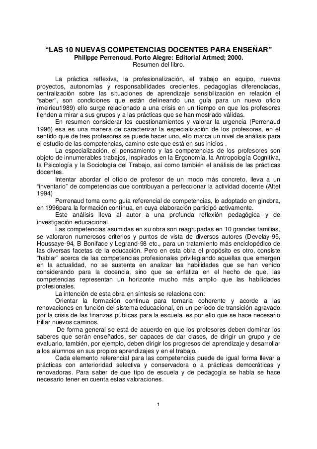 """1 """"LAS 10 NUEVAS COMPETENCIAS DOCENTES PARA ENSEÑAR"""" Philippe Perrenoud. Porto Alegre: Editorial Artmed; 2000. Resumen del..."""
