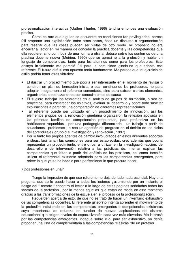 11 profesionalización interactiva (Gather Thurler, 1996) tendría entonces una evaluación precisa. Como es raro que alguien...