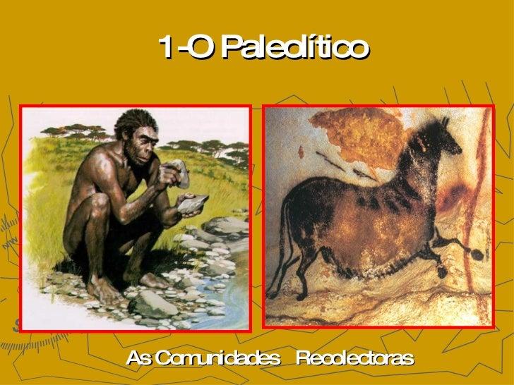 1-O Paleolítico As Comunidades  Recolectoras