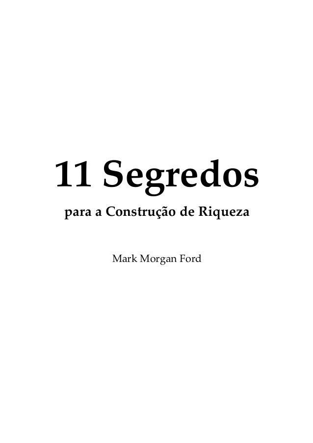 11 Segredos para a Construção de Riqueza Mark Morgan Ford