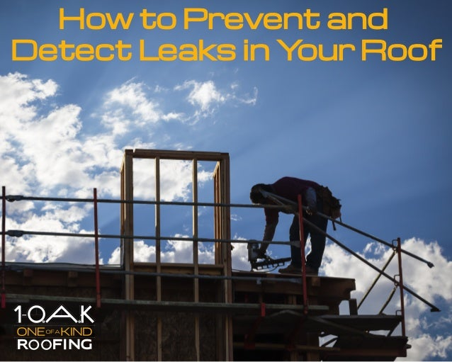 How to Prevent and Detect Leaks in Your Roof