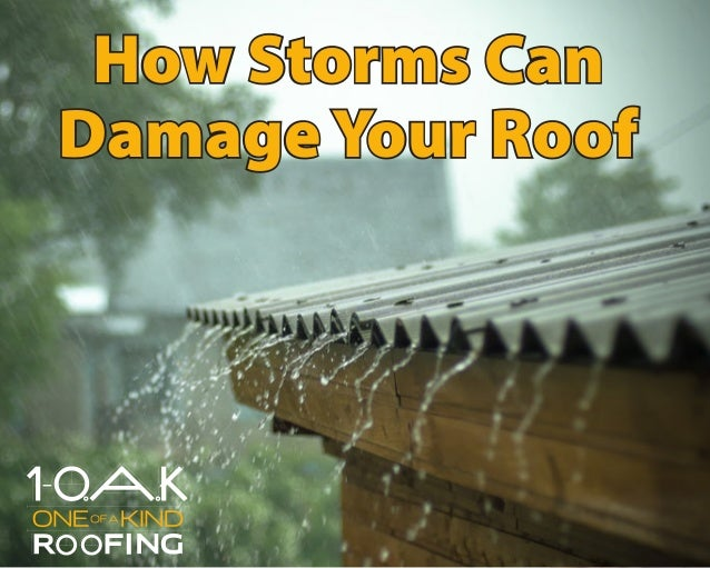 How Storms Can Damage Your Roof How Storms Can Damage Your Roof