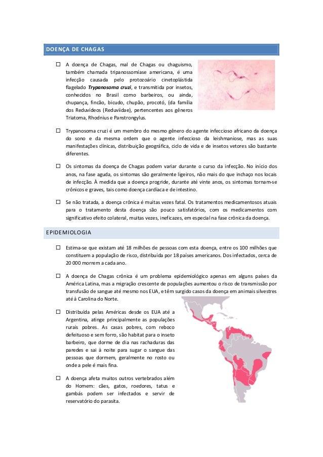 DOENÇA DE CHAGAS  A doença de Chagas, mal de Chagas ou chaguismo, também chamada tripanossomíase americana, é uma infecçã...