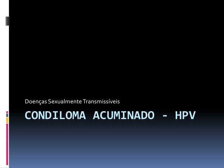 Doenças Sexualmente TransmissíveisCONDILOMA ACUMINADO - HPV