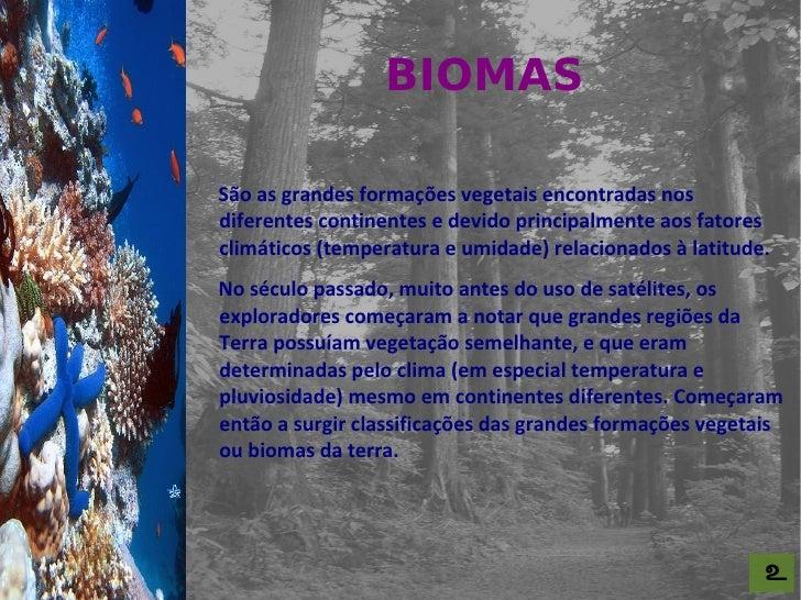 BIOMAS For al St udi o A                      São as grandes formações vegetais encontradas nos                     difere...