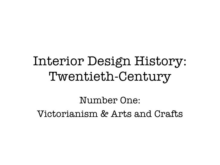 Interior Design History Victorianism and Arts and Crafts