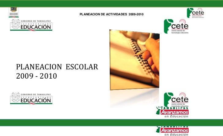 PLANEACION DE ACTIVIDADES 2009-2010     PLANEACION ESCOLAR 2009 - 2010