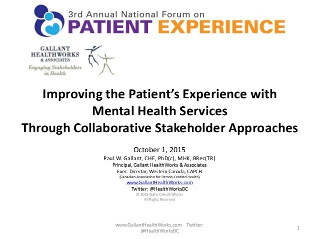 Improving the Patient's Experience with Mental Health Services Through Collaborative Stakeholder Approaches October 1, 201...