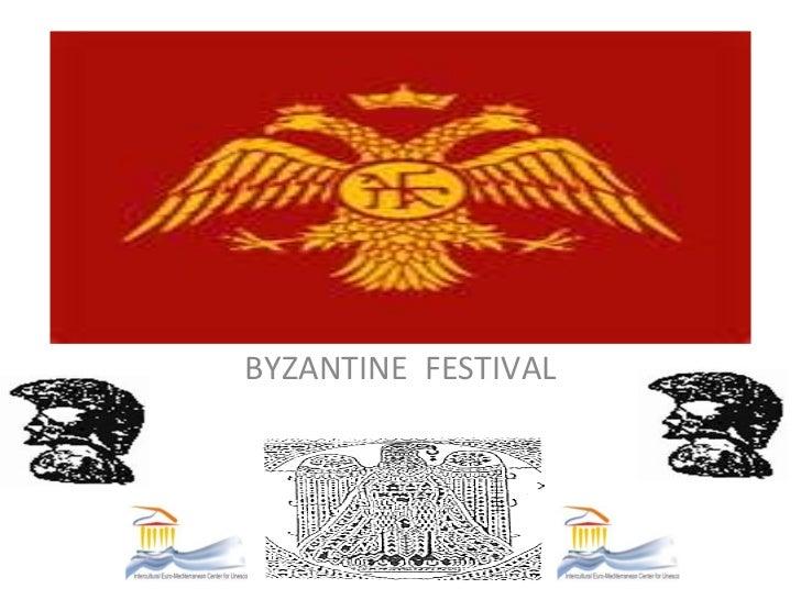 BYZANTINE FESTIVAL