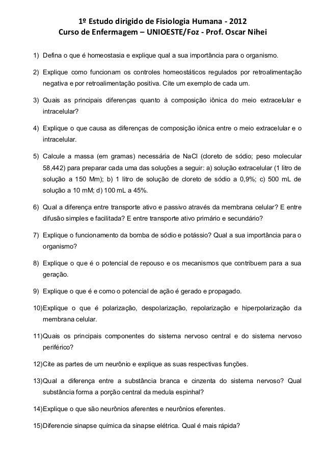 1º Estudo dirigido de Fisiologia Humana - 2012        Curso de Enfermagem – UNIOESTE/Foz - Prof. Oscar Nihei1) Defina o qu...