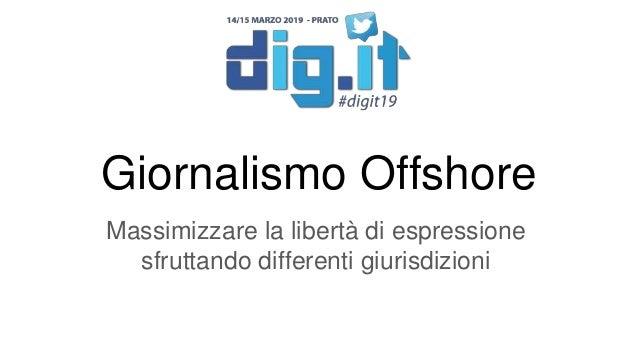 Giornalismo Offshore Massimizzare la libertà di espressione sfruttando differenti giurisdizioni