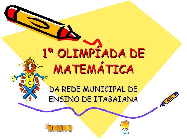 1ª OLIMPÍADA DE MATEMÁTICA DA REDE MUNICIPAL DE ENSINO DE ITABAIANA