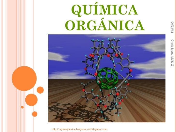 QUÍMICA          ORGÁNICA                                                 06/03/12                                        ...