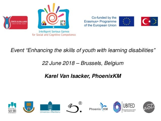 "Event ""Enhancing the skills of youth with learning disabilities"" 22 June 2018 – Brussels, Belgium Karel Van Isacker, Phoen..."