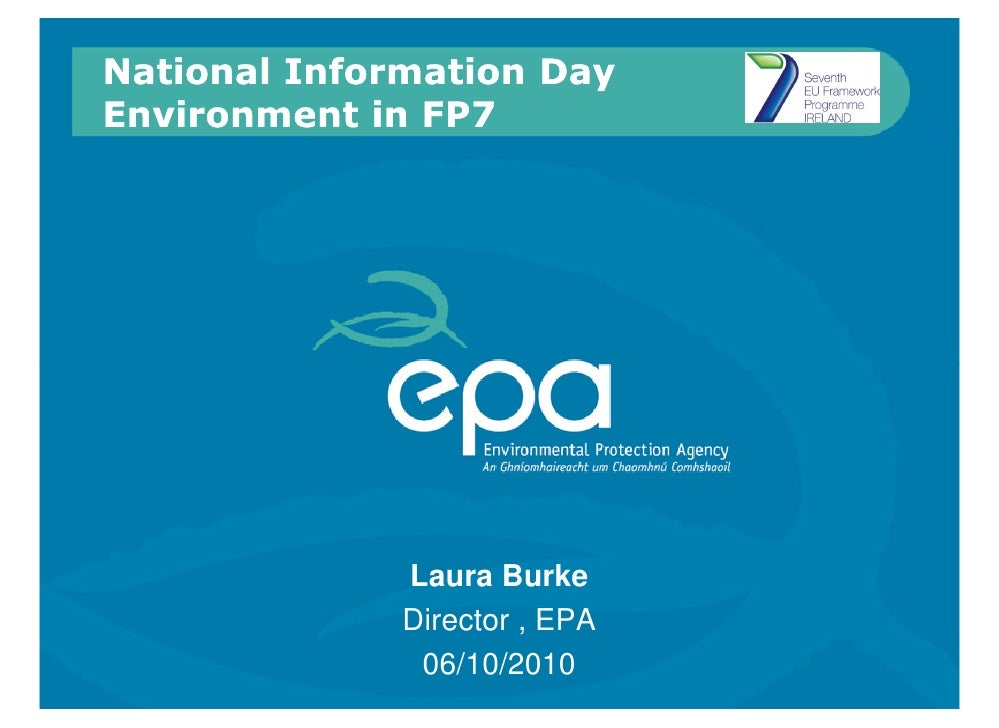 National Information Day Environment in FP7                   Laura Burke               Director , EPA                06/1...