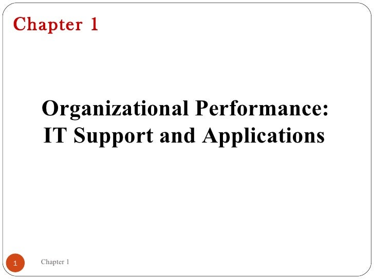 Chapter 1    Organizational Performance:    IT Support and Applications1   Chapter 1