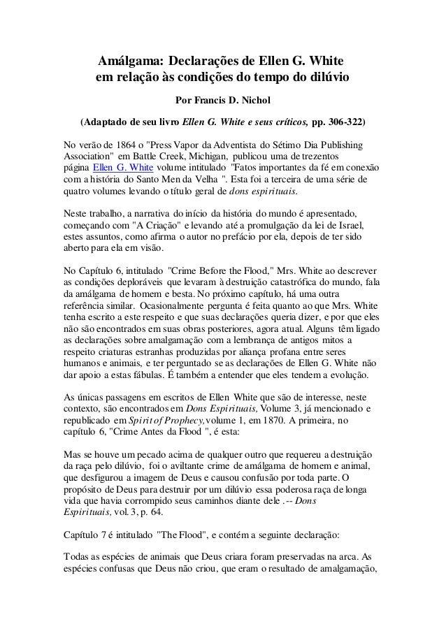 Amálgama: Declarações de Ellen G. White em relação às condições do tempo do dilúvio Por Francis D. Nichol (Adaptado de seu...