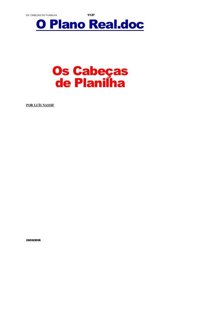OS CABEÇAS DE PLANILHA   1/127      O Plano Real.doc                   Os Cabeças                   de PlanilhaPOR LUÍS NA...