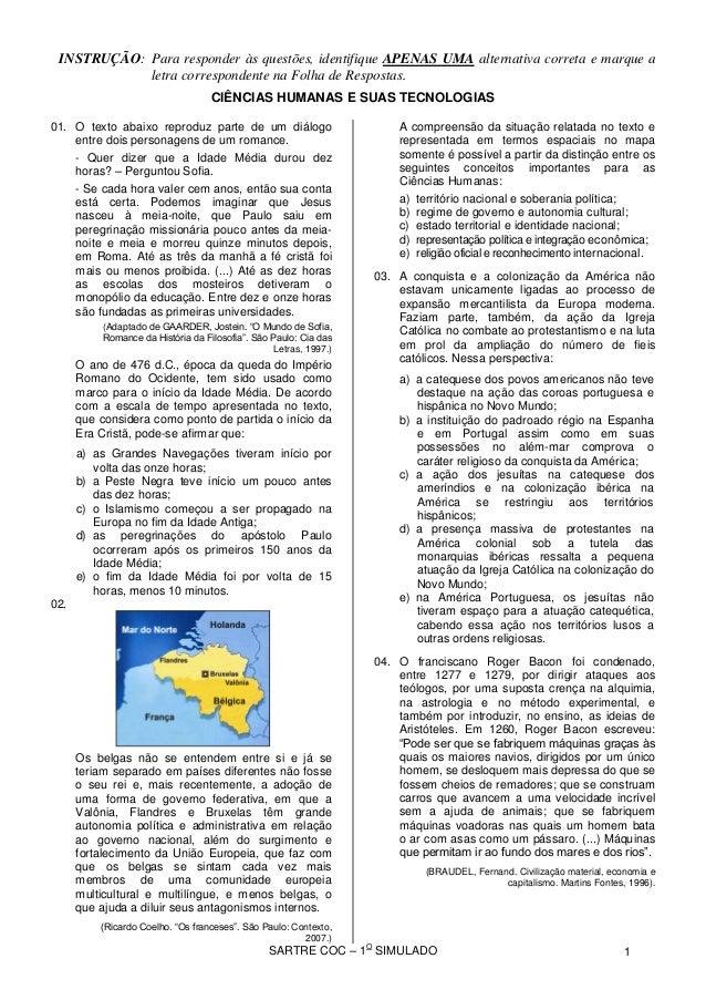 SARTRE COC – 1 O SIMULADO INSTRUÇÃO: Para responder às questões, identifique APENAS UMA alternativa correta e marque a let...