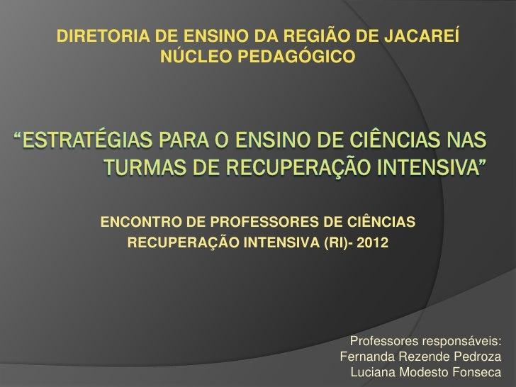 DIRETORIA DE ENSINO DA REGIÃO DE JACAREÍ          NÚCLEO PEDAGÓGICO    ENCONTRO DE PROFESSORES DE CIÊNCIAS       RECUPERAÇ...