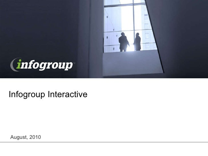 Infogroup Interactive August, 2010