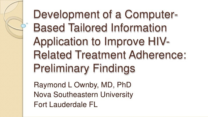 Development of a Computer-Based Tailored Information Application to Improve HIV-Related Treatment Adherence: Preliminary F...