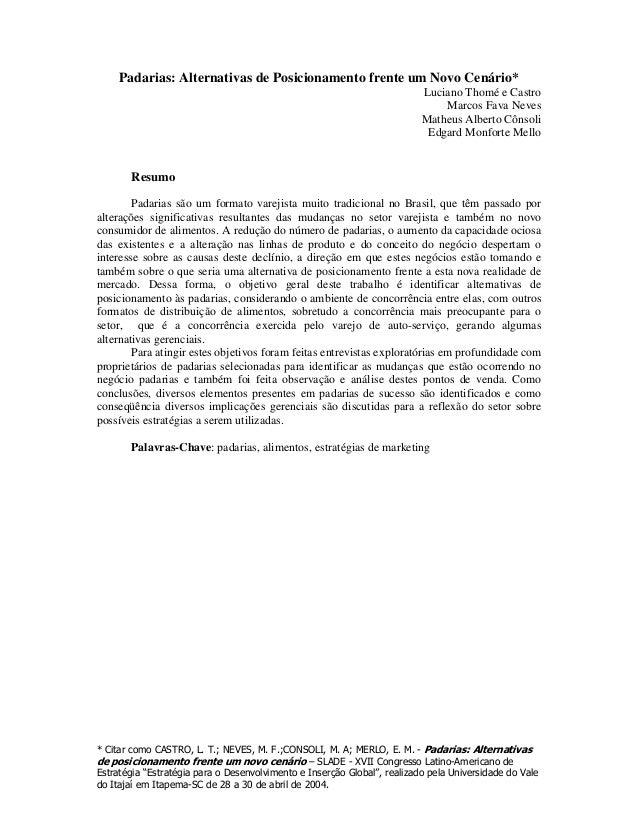 Padarias: Alternativas de Posicionamento frente um Novo Cenário*  Luciano Thomé e Castro Marcos Fava Neves Matheus Alberto...
