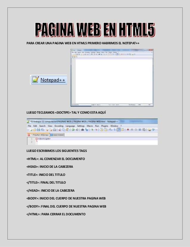 PARA CREAR UNA PAGINA WEB EN HTML5 PRIMERO HABRIMOS EL NOTEPAT++LUEGO TECLEAMOS <DOCTIPE> TAL Y COMO ESTA AQUÍLUEGO ESCRIB...