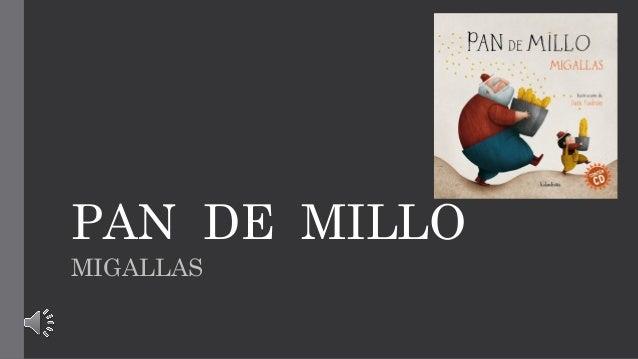 PAN DE MILLO MIGALLAS