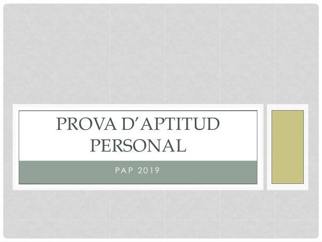 PA P 2 0 1 9 PROVA D'APTITUD PERSONAL