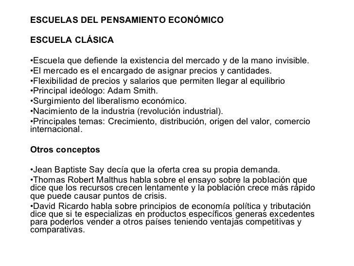 <ul><li>ESCUELAS DEL PENSAMIENTO ECONÓMICO </li></ul><ul><li>ESCUELA CLÁSICA </li></ul><ul><li>Escuela que defiende la exi...