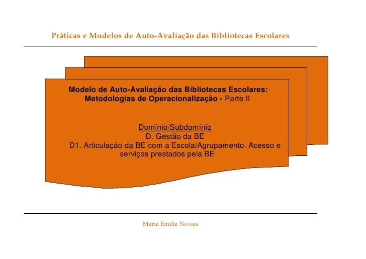 Práticas e Modelos de Auto-Avaliação das Bibliotecas Escolares         Modelo de Auto-Avaliação das Bibliotecas Escolares:...
