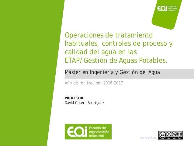 Máster en Ingeniería y Gestión del Agua / David Casero www.eoi.es Máster en Ingeniería y Gestión del Agua Operaciones de t...