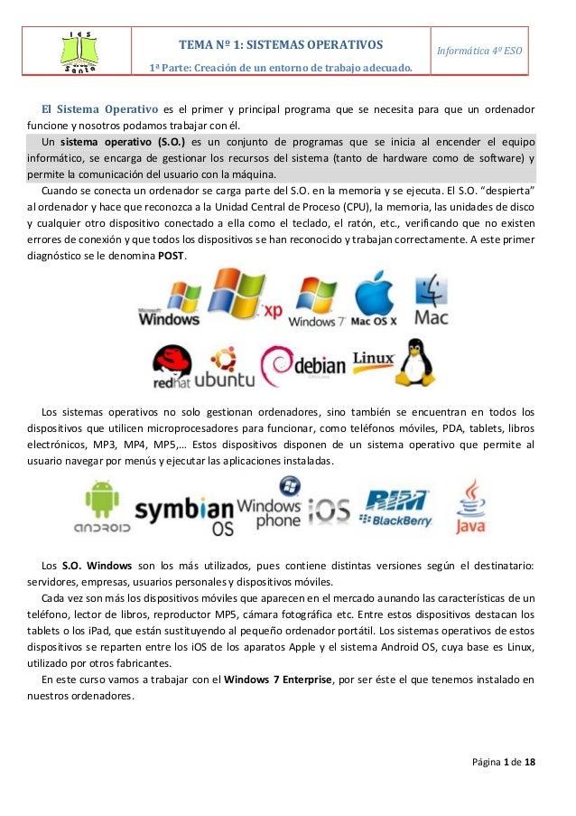 Página 1 de 18 El Sistema Operativo es el primer y principal programa que se necesita para que un ordenador funcione y nos...