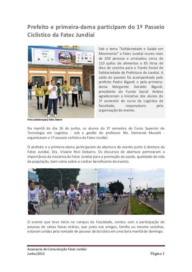 Assessoria de Comunicação Fatec Jundiaí Junho/2013 Página 1 Prefeito e primeira-dama participam do 1º Passeio Ciclístico d...